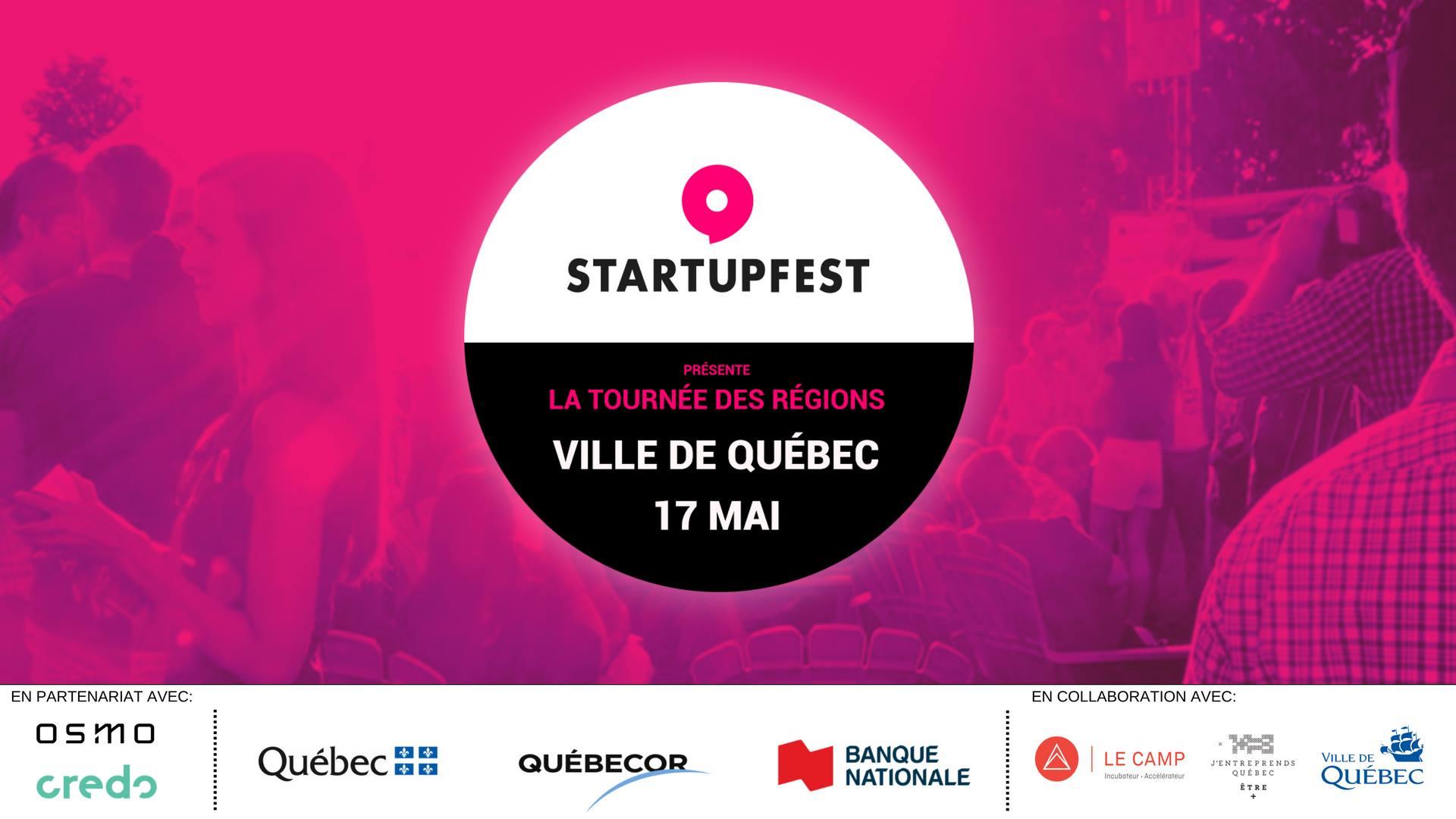 La Tournée des Régions du Startupfest: Ville de Québec